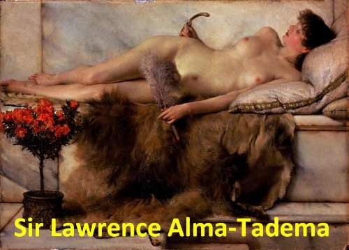 197 Color Paintings of Sir Lawrence Alma-Tadema - Dutch Luxury and Decadence Painter (January 8, 1836 - June 25, 1912)