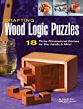 Crafting Wood Logic Puzzles: 18 Three-dimensional