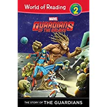 The Story of the Guardians (Guardians of the Galaxy: World of Reading, Level 2)