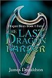 Last Dragon Harper, James Donaldson, 0595655831