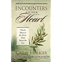 Encounters of the Heart: There's More to the Story Than Meets the Eye (Breakthrough Encounters Book 2)