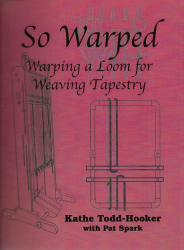 So Warped Warping a Loom for Weaving Tapestry