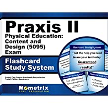 Praxis II Physical Education: Content and Design (5095) Exam Flashcard Study System: Praxis II Test Practice Questions...