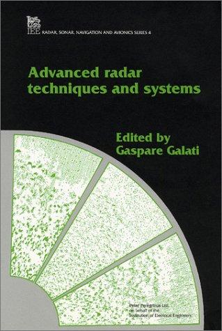 Advanced Radar Techniques And Systems  Iee Radar Sonar Navigation And Avionics No 4