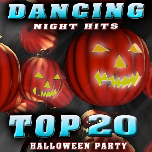 Top 20 Halloween Party. Dancing Night Hits -