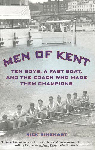 Men of Kent: Ten Boys, A Staunch Boat, And The Coach Who Made Them Champions