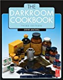 The Darkroom Cookbook (text only) 3rd (Third) edition by S. Anchell