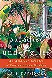 Paradise Under Glass: An Amateur Creates a Conservatory Garden