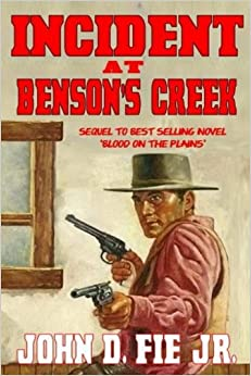 Incident at Benson's Creek: Sequel to Blood on the Plains