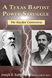 A Texas Baptist Power Struggle, Joseph E. Early, 1574411950