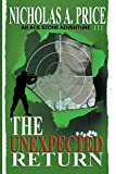 The Unexpected Return: The International, Hard-Boiled, Noir, Crime Thriller Series (An Ace Stone Adventure)