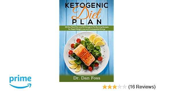 Ketogenic Diet Plan: 30 Day Meal Plan, 50 Ketogenic Fat