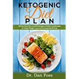 Ketogen Diet Plan: 30 Day Meal Plan, 50 Ketogenic Fat Burning Recipes for Rapid Weight Loss and Unstoppable Energy