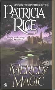 Merely Magic: Patricia Rice: 9780451200495: Amazon.com: Books