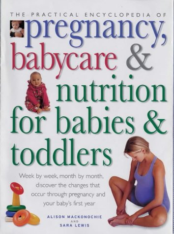 Practical Encyclopedia of Pregnancy, Babycare and Nutrition for Babies and Toddlers ebook