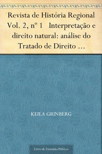Revista de História Regional Vol. 2 nº 1 Interpretação e direito natural: análise do Tratado de Direito Natural de Tomás Antonio Gonzaga