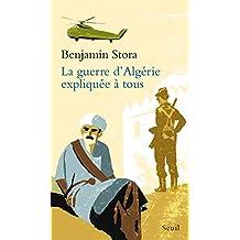 Guerre d'Algérie expliquée à tous (La)