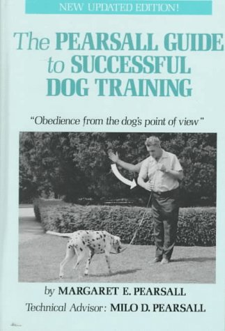 The Pearsall Guide to Successful Dog Training: Obedience