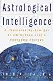 Astrological Intelligence, Andrea Valeria and Sherri Rifkin, 0609801619