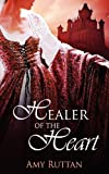 Healer of the Heart, Amy Ruttan, 1615722459