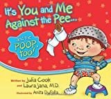 It's You and Me Against the Pee...: And the Poop Too!
