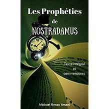 Les Prophéties de Nostradamus: Texte intégral et commentaires (French Edition)