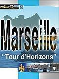 Marseille Tour d' Horizons