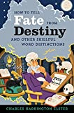 #1: How to Tell Fate from Destiny: And Other Skillful Word Distinctions