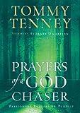 Prayers of a God Chaser, Tommy Tenney, 0764228692