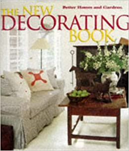 The New Decorating Book (Better Homes and Gardens(R ...