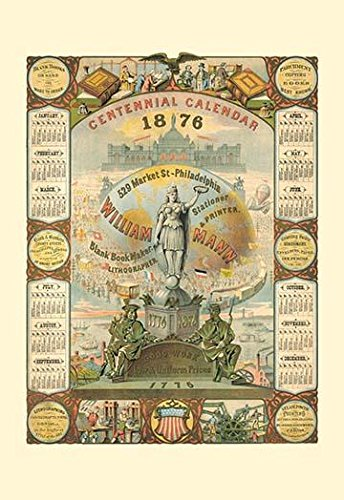 This calendar was issued in 1876 during the Philadelphia Centennial celebration as an example of the fine lithographic work by the William Mann company Poster Print by unknown (18 x 24)