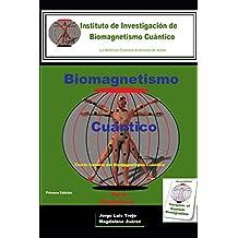 Biomagnetismo Cuántico: Pares Magnéticos: Medicina medicina cuántica