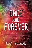 Once and Forever, E. C. Bassett, 1410795357