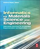 Informatics for Materials Science and Engineering: Data-driven Discovery for Accelerated Experimentation and Application