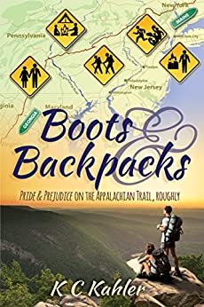 Boots and Backpacks - Pride & Prejudice on the Appalachian Trail, Roughly by [Kahler, KC]