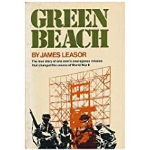 Green Beach: The True Story of One Man's Mission that Changed the Course of World War II