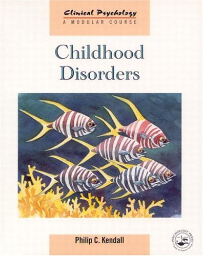 Childhood Disorders (Clinical Psychology: A Modular Course)