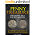 Penny Treasure: Complete Guide To Big $ Pennies Found In Change (Treasure Hunting Made Easy Book 2)