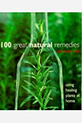 100 Great Natural Remedies Using Healing Hardcover