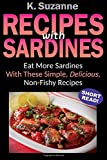 Recipes with Sardines: Eat More Sardines With These Simple, Delicious, Non-Fishy Recipes