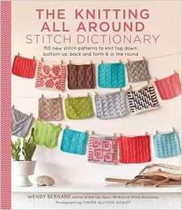 The Knitting All Around Stitch Dictionary: 150 new stitch