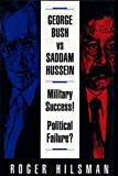 George Bush vs. Saddam Hussein, Roger Hilsman, 0891414703