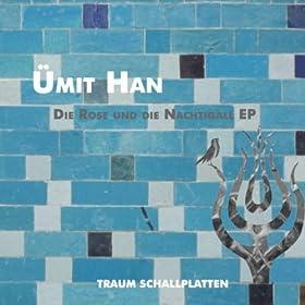 Ümit Han - Die Rose Und Die Nachtigall EP