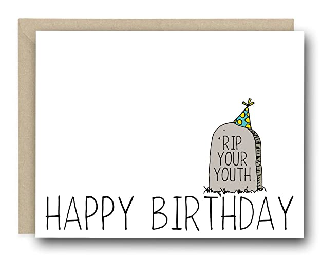 Amazon Com Funny Birthday Card Rip Your Youth Happy Birthday