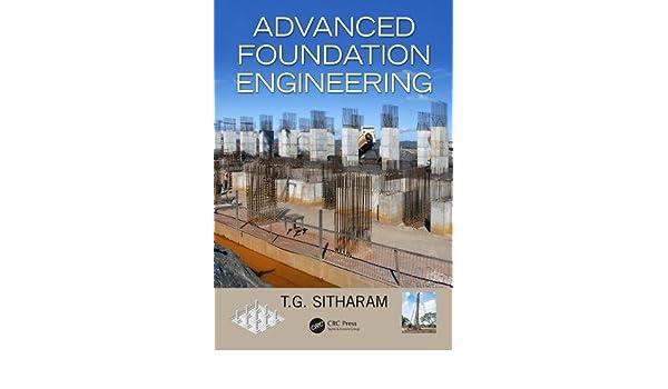Advanced Foundation Engineering: Amazon.es: T.G. Sitharam ...