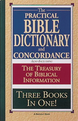 The Practical Bible Dictionary and Concordance