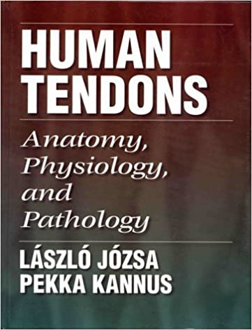 Human Tendons Anatomy Physiology And Pathology 9780873224840