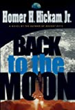 Back to the Moon, Homer H. Hickam, 0385334222