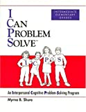 I Can Problem Solve: An Interpersonal Cognitive Problem-Solving Program : Intermediate Elementary Grades