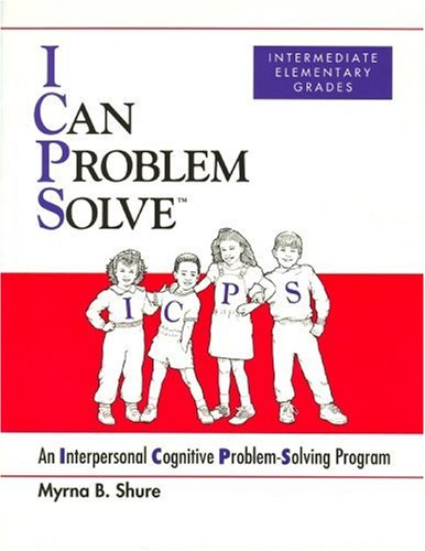 I Can Problem Solve: An Interpersonal Cognitive Problem-Solving Program : Intermediate Elementary Grades